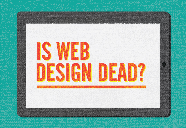 Is Web Design Dead ?